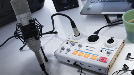 生配信を盛り上げる「音声演出」機能を備えたニコ生×TASCAMコラボの家庭用放送機器