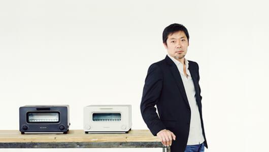 【価格はカンで決めた】2万5000円のトースターを10万台売った社長に直撃! 「バルミューダ ザ トースター」が爆売れする理由