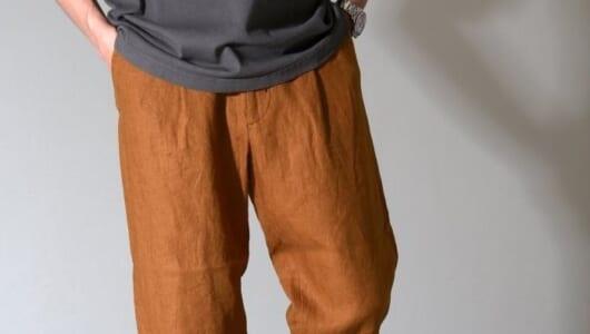「短パンはちょっと…」いますぐ穿ける大人のリネンパンツ3選