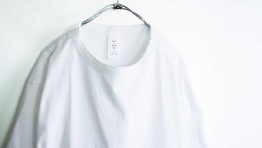 """実は難しい「センスのいい白T」探し。その最適解は、大阪発の""""あの""""ブランドです。"""